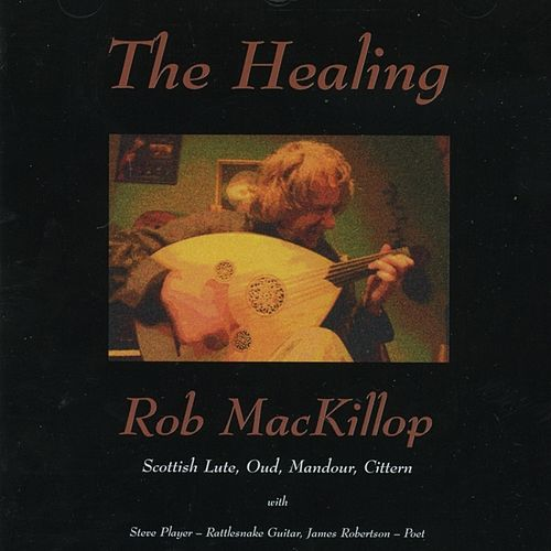 Play & Download The Healing by Rob MacKillop | Napster
