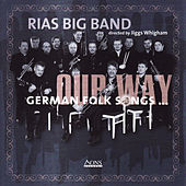 German Folk Songs Our Way by Rias Big Band Berlin