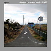 Play & Download Selected Ambient Works 91-98 by Ayota | Napster