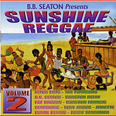 Play & Download BB Seaton Presents Sunshine Reggae Vol.2 by Various Artists | Napster