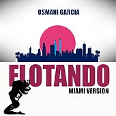 Flotando (Miami Version) by Osmani Garcia