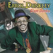 Slam Dunks by Errol Dunkley