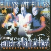 Play & Download Bullys Wit Fullys - Westside Stories by Killa Tay | Napster