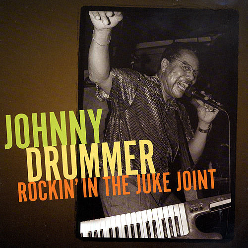 Play & Download Rockin' In The Juke Joint by Johnny Drummer | Napster