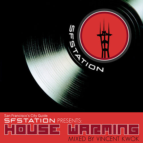 Play & Download SF Station Presents: House Warming Mixed by Vincent Kwok by Various Artists | Napster