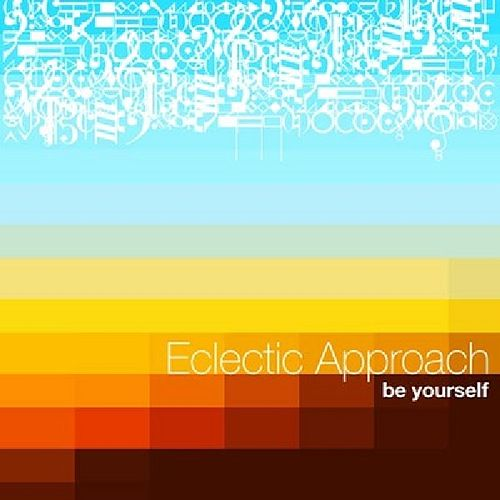 Play & Download Be Yourself by Eclectic Approach | Napster