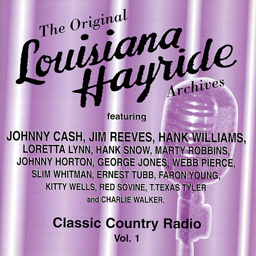 Louisiana Hayride - Classic Country Radio Volume 1 by Various Artists