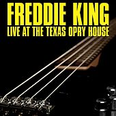 Live At The Texas Opry House by Freddie King