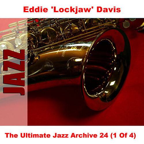 Play & Download The Ultimate Jazz Archive 24 (1 Of 4) by Eddie 'Lockjaw' Davis | Napster