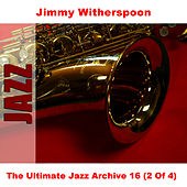 The Ultimate Jazz Archive 16 (2 Of 4) by Jimmy Witherspoon