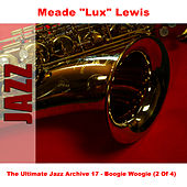 The Ultimate Jazz Archive 17 - Boogie Woogie (2 Of 4) by Meade