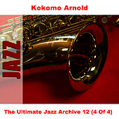 The Ultimate Jazz Archive 12 (4 Of 4) by Kokomo Arnold