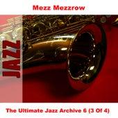 The Ultimate Jazz Archive 6 (3 Of 4) by Mezz Mezzrow