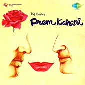 Prem Kahani (Original Motion Picture Soundtrack) by Various Artists