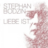 Play & Download Liebe ist... by Stephan Bodzin | Napster
