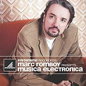 Play & Download Marc Romboy Presents Musica Electronica by Various Artists | Napster