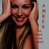 Play & Download The Need To Be Naked - Thunder Fake Mix by Amber | Napster