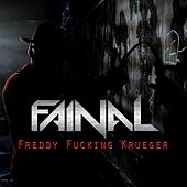 Play & Download Freddy Fucking Krueger by Fainal | Napster