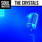 Play & Download Soul Masters: The Crystals by The Crystals | Napster