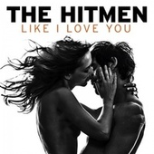 Like I Love You by The Hitmen