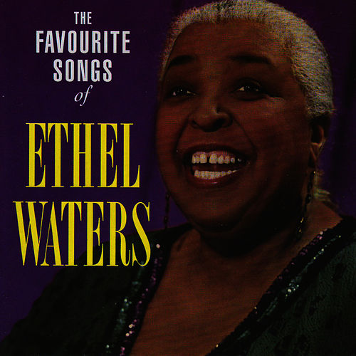 The Favourite Songs Of Ethel Waters by Ethel Waters