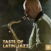 Play & Download Taste Of Latin Jazz by Various Artists | Napster