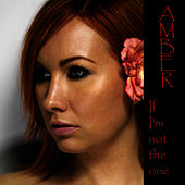 Play & Download If I'm Not the One by Amber | Napster