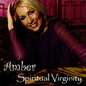 Play & Download Spiritual Virginity by Amber | Napster