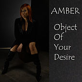 Play & Download Object of Your Desire by Amber | Napster
