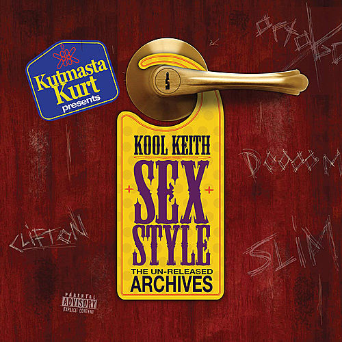 Play & Download Sex Style Unreleased Archives by KutMasta Kurt | Napster