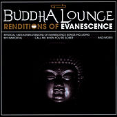 Play & Download Buddha Lounge Renditions Of Evanescence by The Buddha Lounge Ensemble | Napster