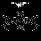 Play & Download The Blackest Box - The Ultimate Metallica Tribute by Various Artists | Napster