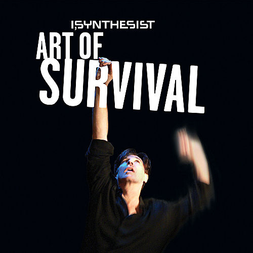Play & Download Art Of Survival by I, Synthesist | Napster