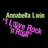 Play & Download I Love Rock N' Roll by Annabella Lwin (Of Bow Wow Wow) | Napster