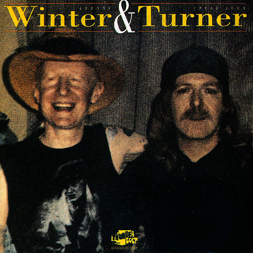 Play & Download Johnny Winter & Uncle John Turner by Johnny Winter | Napster