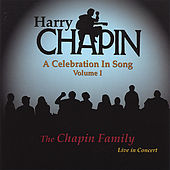 Play & Download Harry Chapin: a Celebration in Song (Volume I) by The Chapin Family | Napster