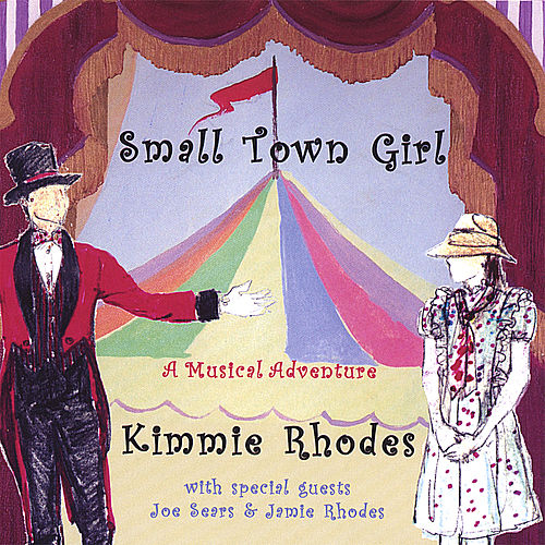 Play & Download Small Town Girl by Kimmie Rhodes | Napster