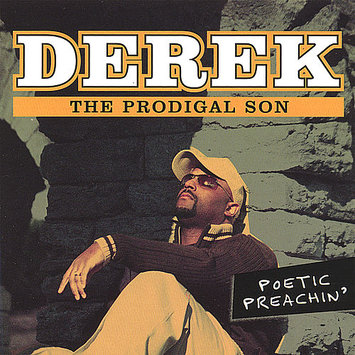 Play & Download Poetic Preachin' by Derek, The Prodigal Son | Napster