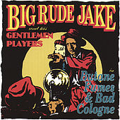Butane Fumes and Bad Cologne by Big Rude Jake