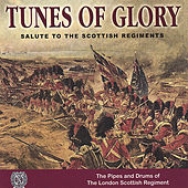 Play & Download Tunes of Glory by Pipes and Drums of the London Scottish Regiment | Napster
