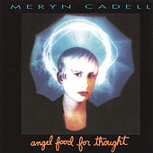 Play & Download Angel Food for Thought by Meryn Cadell | Napster