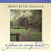 Play & Download A Place in Every Heart by Mary Beth Carlson | Napster