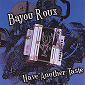Play & Download Have Another Taste by Bayou Roux | Napster