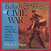 Ballads & Songs of the Civil War by Wayne Erbsen