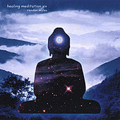 Play & Download Healing Meditation Six by Randon Myles | Napster