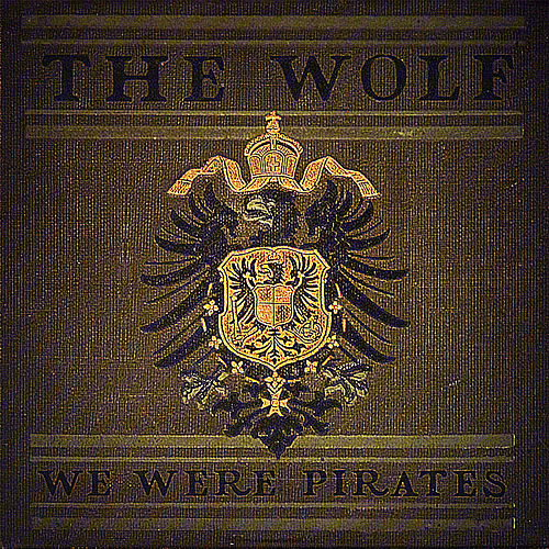 Play & Download The Wolf by We Were Pirates | Napster