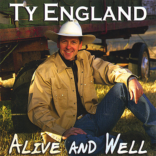 Play & Download Alive and Well and Livin' the Dream by Ty England | Napster