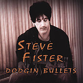 Play & Download Dodgin Bullets by Steve Fister | Napster