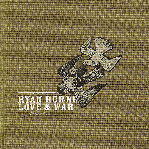 Play & Download Love & War by Ryan Horne | Napster