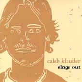 Sings Out by Caleb Klauder
